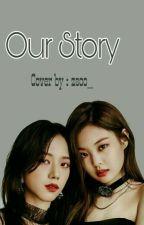 Our Story (Jensoo) by KwonTan