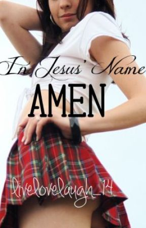 In Jesus' Name, Amen (Harry Styles fanfic) **IN EDITING** by horanlujah