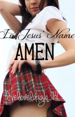In Jesus' Name, Amen (Harry Styles fanfic) **IN EDITING** by horanlujah
