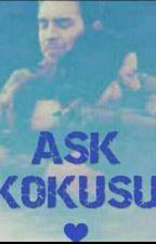 AŞK KOKUSU by astepem_uta
