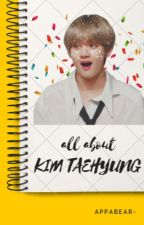 all about Kim Taehyung✔️ by appabear-