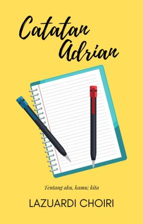 Catatan Adrian by pendongenghujan
