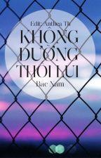 [EDIT] KHÔNG ĐƯỜNG THỐI LUI - BẮC NAM [HOÀN] by antheathwp