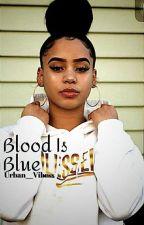 Blood Is Blue by Shee__badd__