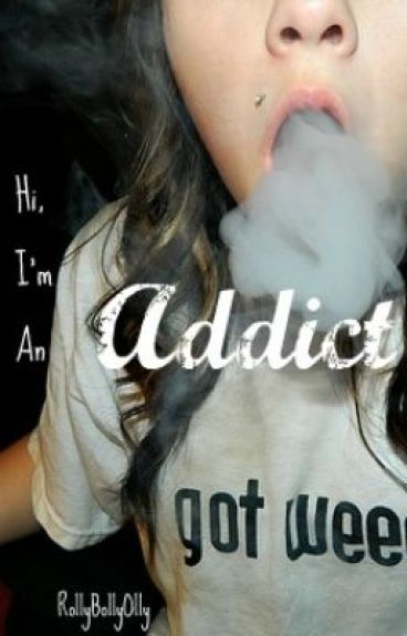 Hi, I'm An Addict by RollyBollyOlly