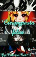 Creepypasta files by NariKendri