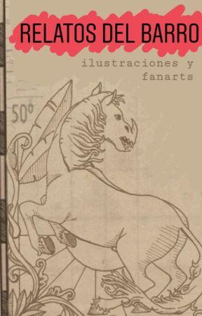 Relatos del barro - ILUSTRACIONES Y FANARTS by L-ZigZag