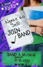 Note to Self: Join Band by xyxyxy