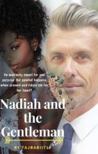 Nadiah and the Gentleman by TajBabii711