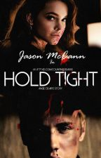 Hold Tight - Jason McCann by countingdemxns