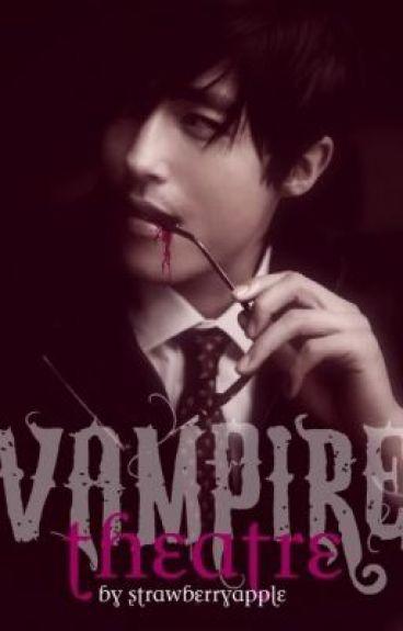 Vampire Theatre (BoyxBoy) +18 (ON HIATUS)