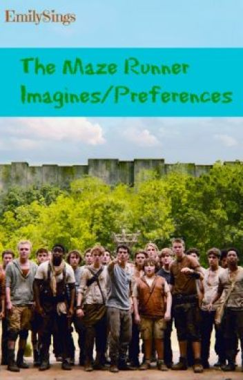 The Maze Runner Imagines/Preferences
