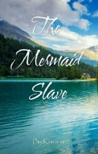 The Mermaid Slave by Kiara_vr