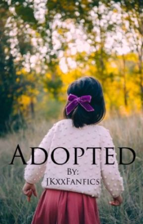 Adopted || BTS ff [EDITING] by JKxxFanfics