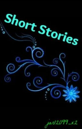 My short stories/one-shots. <3 by jar12099_x2