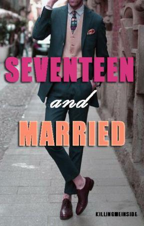 Seventeen and Married (boyxboy) by killingmeinside