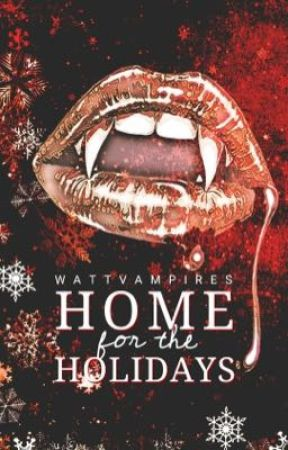 Wattvampires presents: Home for the Holidays by WattVampires