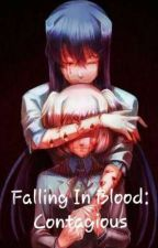 (ON HOLD) Falling in Blood: Contagious || DDLC ♤ by dokidokialena