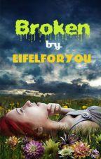 Broken by EifelForYou by EifelForYou