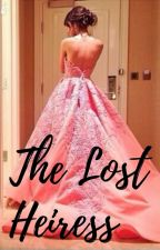 THE LOST HEIRESS by sweetperfection