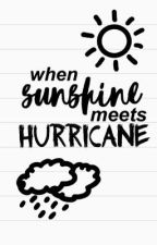 When Sunshine Meets Hurricane by straw-bae-rry