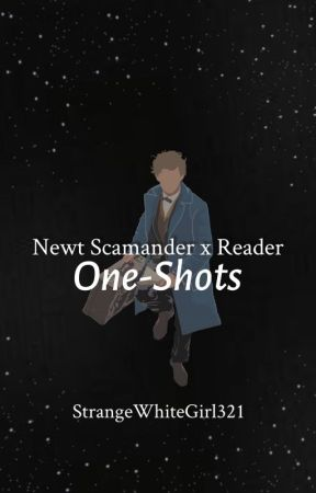 Newt Scamander x Reader One-Shots - Injured - Wattpad