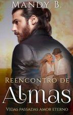 """REENCONTRO DE ALMAS-""""Vidas Passadas Amor Eterno"""" by Mandy_Baia"""