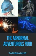 the abnormal adventurous four by Tanisha16123