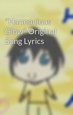 """""""Harmonious Glow"""" Original Song Lyrics by Aoharu"""