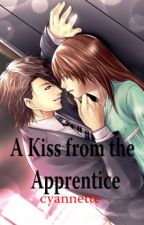 A Kiss from the Apprentice (One Shot) by cyannette