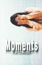 Moments by -Herzblatt-