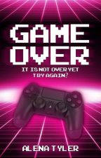 Game Over by Alenawrites