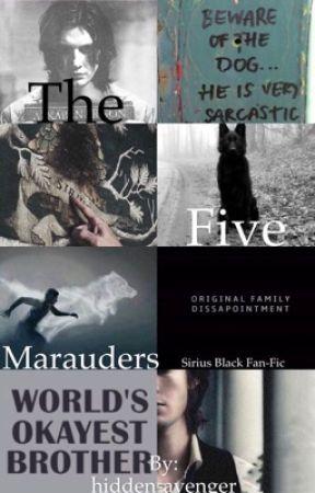 The Five Marauders || SIRIUS BLACK FAN-FIC by hidden-avenger