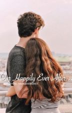 Our Happily Ever After-(s.m)  by babyrosemendes