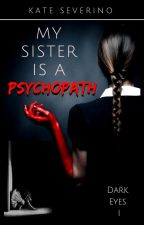 My Sister Is A Psycopath © (English Version) by Tellmemichy