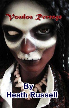 Voodoo Revenge - Wattpad