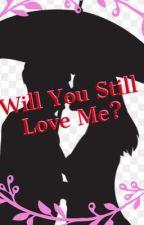 Will You Still Love Me? by nekhina