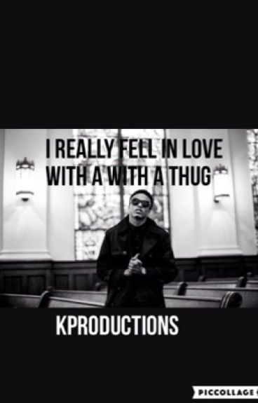 i really fell in love with a thug  ( august alsina story).    FIRST BOOK