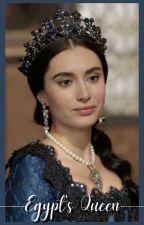 Egypt's Queen •Reign by prettyinpink1106