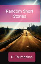 Random Short Stories  by FloraMolbog