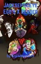 Jacksepticeye ego's X reader (Requests opens) by CrystalWolf3015