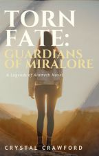 Torn Fate: Guardians of Miralore [IN PROGRESS; FREQUENT UPDATES!] by CCrawfordWriting