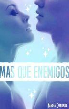 Mas que enemigos  by NadiaCuberes2