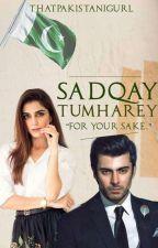 Sadqey Tumhare.  by ThatPakistaniGurl