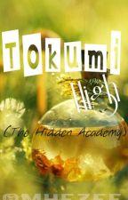 Tokumi High ( The Hidden Academy )- ONHOLD by Mhezee