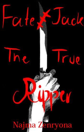 Fate/Jack, The True Ripper. I