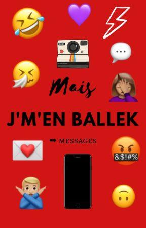 mais j'm'en ballek ➥ messages by elicoptere-