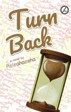 [SUDAH TERBIT] Turn Back - Azizahazeha by lumiere_publishing