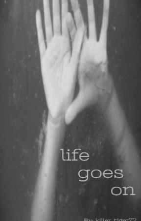 Life Goes On. by killer_tiger72