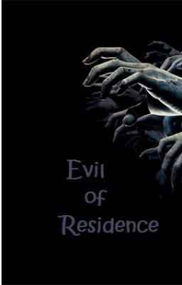 Evil of Residence.